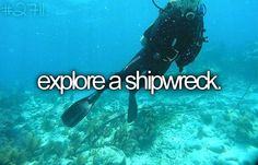Explore a shipwreck {done}