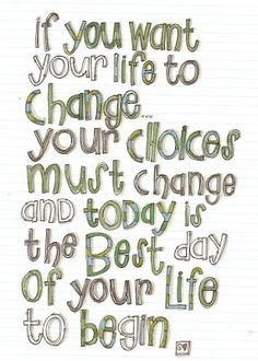 quote, inspiration, motivation, change, choices, life