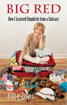 Big Red: How I Learned Simplicity from a Suitcase written by Ellie Dias