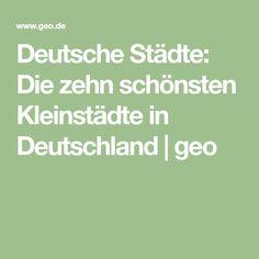 Deutsche Städte: Die zehn schönsten Kleinstädte in Deutschland   geo