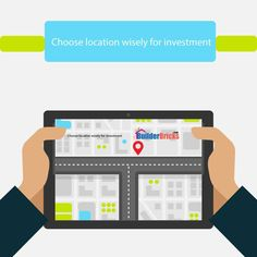Choose location wisely for investment.
