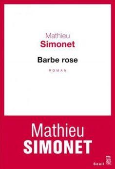 Découvrez Barbe rose, de Mathieu Simonet sur Booknode, la communauté du livre