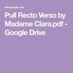 Pull Recto Verso by Madame Clara.pdf - Google Drive When It Rains, Google Drive, Couture, Knitting, Claire, Passion, Verses, Knit Fashion, Knit Baby Sweaters