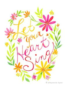 Archival quality print reproduction of my watercolor art painting, Let your Heart Sing. This piece is printed on beautiful high quality Love Quotes, Inspirational Quotes, Girly Quotes, Heart Quotes, Random Quotes, Strong Quotes, Image Citation, Watercolor Art Paintings, Watercolour Illustration