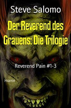 Der Reverend des Grauens: Die Trilogie: Reverend Pain #1-3