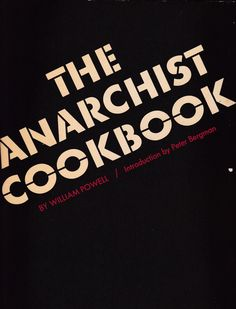 The Anarchist cookbook / by William Powell ; with a prefatore note on anarchism today by P. The Anarchist Cookbook, William Powell, Anarchism, The Unit, Guns