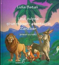 Lupul vulpea si-un magar - Lidia Batali; Varsta: 4+; Poezii cu caracter de fabula. Rime scurte si vesele, moralizatoare. Ilustrarea nu este cea mai reusita, ipostazele si stilul de desen  al animalelor este potin agresiv,  insa textele sunt de calitate.