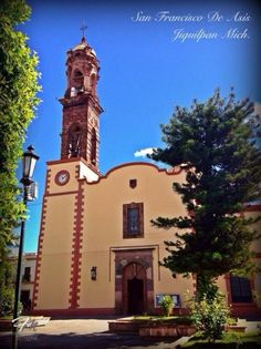 Jiquilpan Michoacan Pueblo Magico. Iglesia San Francisco. Donde me bautizaron