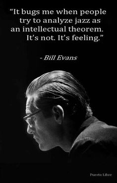 Jazz Quotes, Music Quotes, Violin Quotes, Jazz Artists, Jazz Musicians, Bill Evans, Lead Sheet, Jazz Blues, Blues Music