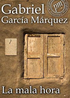 La mala hora #GabrielGarcíaMárquez #Libros #Literatura #ebook #cover #Gabo #boom…