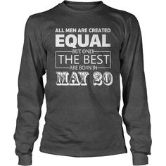 All Men Created Equal But The Best Are Born In MAY 20 Shirt #gift #ideas #Popular #Everything #Videos #Shop #Animals #pets #Architecture #Art #Cars #motorcycles #Celebrities #DIY #crafts #Design #Education #Entertainment #Food #drink #Gardening #Geek #Hair #beauty #Health #fitness #History #Holidays #events #Home decor #Humor #Illustrations #posters #Kids #parenting #Men #Outdoors #Photography #Products #Quotes #Science #nature #Sports #Tattoos #Technology #Travel #Weddings #Women
