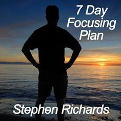 7 Day Focusing Plan by Stephen Richards available in audio.