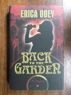 Erica Obey ~ Back to the Garden ~ Signed ~ 1st/1st ~ HC/DJ