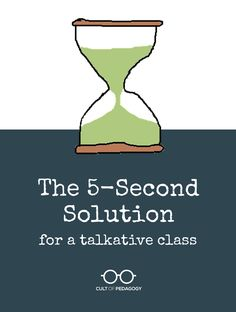 A 5-Second Solution for a Talkative Class | Cult of Pedagogy