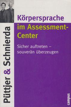 Körpersprache im Assessment-Center Sicher auftreten - souverän überzeugen von Christian Püttjer und Uwe Schnierda Ecards, Memes, Ebay, Career, Literature, Education, E Cards, Meme