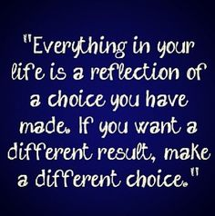 Our life really is just a series of one choice after another. If you're not happy with where your life is... start making different choices. :) #motivation #inspiration #choices #loveyourlife