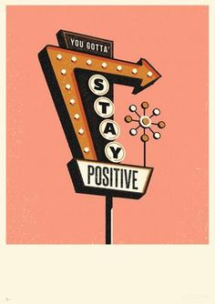 Stay Positive - Screenprint — Telegramme Paper Co. Retro Graphic Design, Graphic Design Posters, Retro Illustration, Graphic Design Illustration, House Illustration, Sign Printing, Screen Printing, Vintage Neon Signs, Papers Co