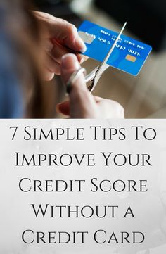 7 Simple Tips To Improve Your Credit Score Without a Credit Card