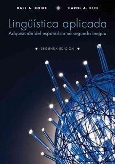 Linguistica Aplicada / Applied Linguistics: Adquisicion del espanol como segunda lengua / Aquistion of Spanish as...