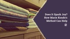 Does It Spark Joy? How Marie Kondo's Method Can Help: Have you heard of Marie Kondo? Even if you can't quite place the name, there's a good chance that you've… Real Estate Articles, Real Estate Tips, Organize Your Life, Organizing Your Home, Buying Investment Property, Getting Rid Of Clutter, What To Sell, Sparks Joy, Marie Kondo