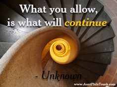 What you allow to continue #quotes #success #auntphilstrunk #mindset