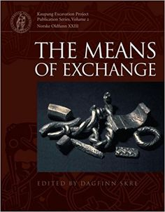 The Means of Exchange: Dealing with Silver in the Viking Age (KAUPANG EXCAVATION PROJECT): Dagfinn Skre: 9788779343085: Amazon.com: Books
