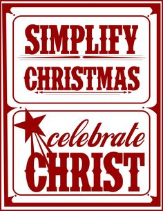 † ♥ † ♥ † Simplify CHRISTmas * Celebrate CHRIST † ♥ † ♥ † Read the book of Luke which is in the Bible † ♥ † ♥ †