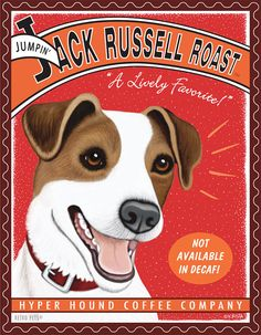 Jack Russell Art - Jumpin' Jack Russell Roast - Not Available In Decaf-  8x10 art print by Krista Brooks