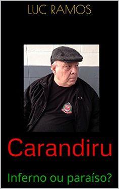 Amazon.com.br eBooks Kindle: Carandiru: Inferno ou paraíso?, Luc Ramos, Daniel Aço
