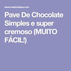 Pave De Chocolate Simples e super cremoso (MUITO FÁCIL!)