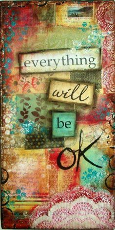 Cool background. Wonderful colours & layers. I appreciate positive sentiment but that's ALL it is, a sentiment.
