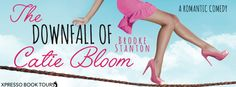 The Downfall of Catie Bloom   The Downfall of Catie BloomBrooke Stanton (Bloom Sisters #3) Publication date: September 18th 2017 Genres: Adult Comedy Romance Caties little white lies have finally caught up to her The award-winning Catie Bloom is back! And shes still got it alla husband a successful career and shes Americas #1 Domestic Goddess. Except its a big fat lie. She cant cook shes a slob and her husband left her years ago. But shes trying to leave the lies behind and become an honest…
