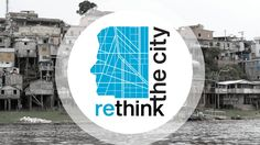 """""""Rethink the City; New Approaches to Global and Local Urban Challenges"""" is a free online course given by Delft University of Technology in the..."""