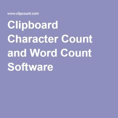 Clipboard Character Count and Word Count Software