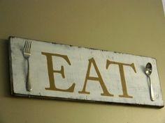 EAT - Kitchen sign. $35.00, via Etsy.
