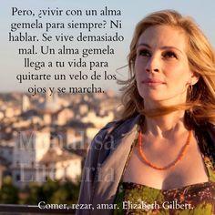 —Comer, rezar, amar. Elizabeth Gilbert.                                                                                                                                                                                 Más