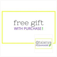 Free gift with every purchase! Purchase a listing and get a free gift.  Accessories, clothing, jewelry, makeup and more!   Offer expires 3/31/16 Other