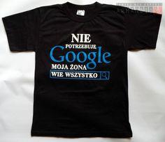 Koszulka śmieszna Nie potrzebuje Google