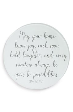 May your home know joy, each room hold laughter, and every window always be open…