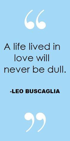 Love Quote - Leo Buscaglia