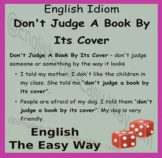 #EnglishIdiom Don't judge a book by its cover, means don't judge people by the way they ______.  1. look 2. hair