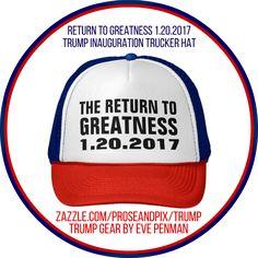 Thanks buyer ~ Happy inauguration! *** #ReturntoGreatness #Trump #Inauguration #TruckerHat #Fashion #Style @ #Zazzle *** 20.17% off with code ZAZHELLO2017