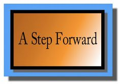 Ramblings...Essays and Such...: A Step Forward