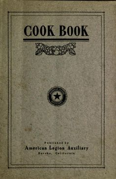 """""""Cook Book"""" Published By American Legion Auxiliary (1920)"""