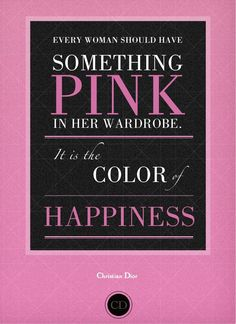 Pink Color Quotes images in Collection) Page 3 Pink Things pink color quotes Pink Love, Pretty In Pink, Pink And Green, Hot Pink, Yellow, Purple, Dior Quotes, Cristian Dior, I Believe In Pink