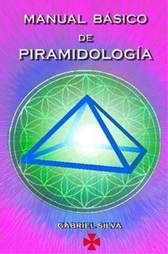 """El  Manual Básico de Piramidología es fundamental para principiantes y aún para algunos """"expertos"""", en el uso de pirámides."""
