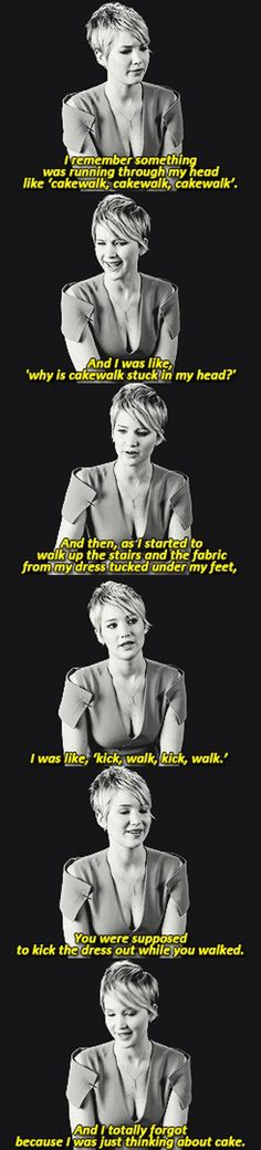 Why Jennifer Lawrence tripped. I don't know why this made me laugh so much. Hmmm...cake.