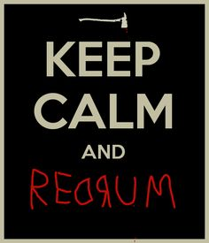 REDRUM!!! From the shinning!!!!