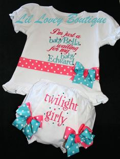 OH SO TWILIGHT....Custom 2PC Girly Girl T-Shirt With Matching Bloomers for Baby Girl or Toddler. $49.95, via Etsy.