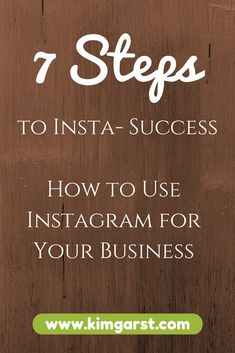 7 Steps to Insta-Success: How To Use #Instagram for Your Business #socialmedia